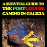 A Survival Guide to the Portuguese Camino in Galicia