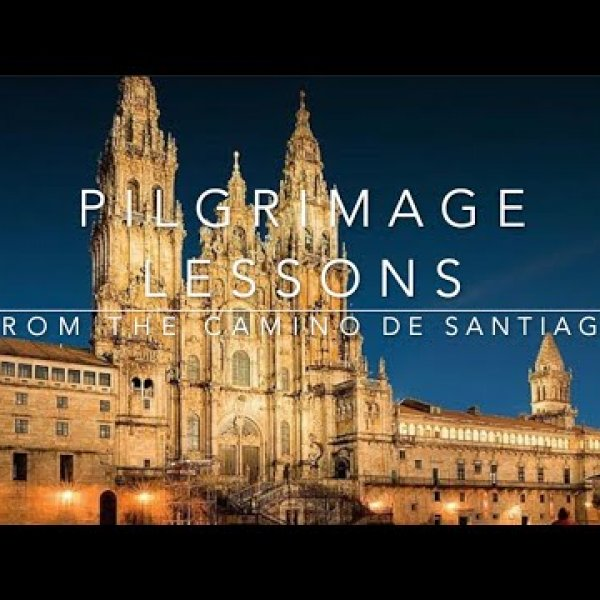 Pilgrimage Lessons from the Camino de Santiago