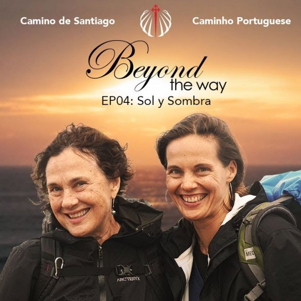 Camino de Santiago - Beyond the Way 'Sol y Sombra.' - S02E04