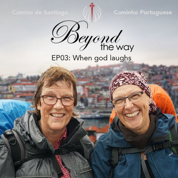 Camino de Santiago - Beyond the Way 'When god laughs.' - S02E03
