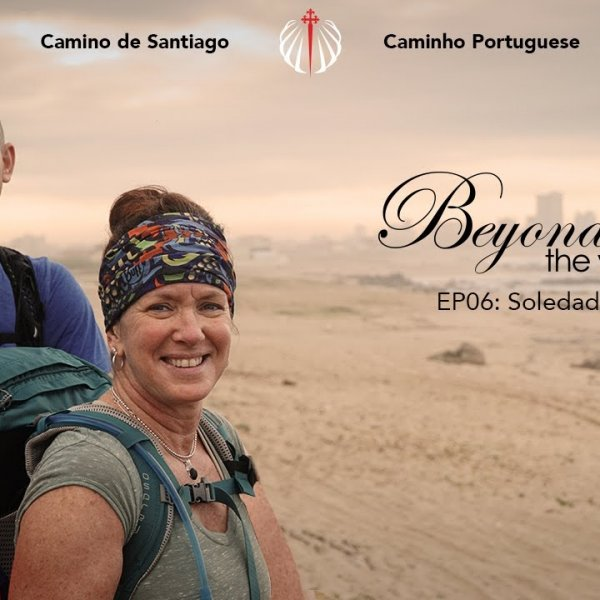 Camino de Santiago - Beyond the Way 'Soledad.' - S02E06