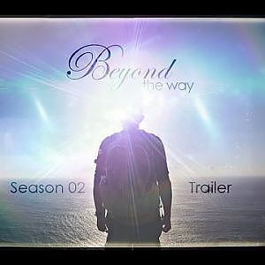 Beyond the Way Season 02 trailer - YouTube