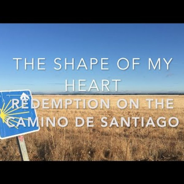 The shape of my heart: Redemption on the Camino de Santiago - YouTube